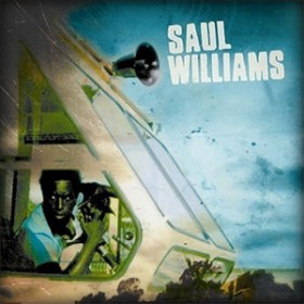 SAUL WILLIAMS&lt;br /&gt;&lt;br /&gt;